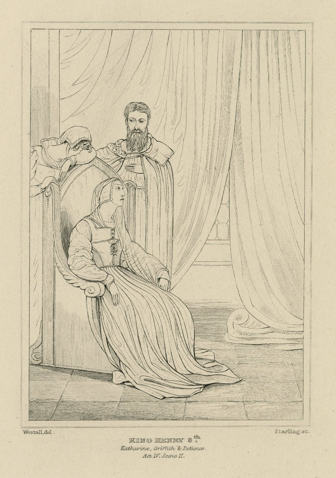 King Henry VIII, act 4, scene 2, Katherine, Griffith and Patience [graphic] / painted by R. Westall ; Starling, sc.