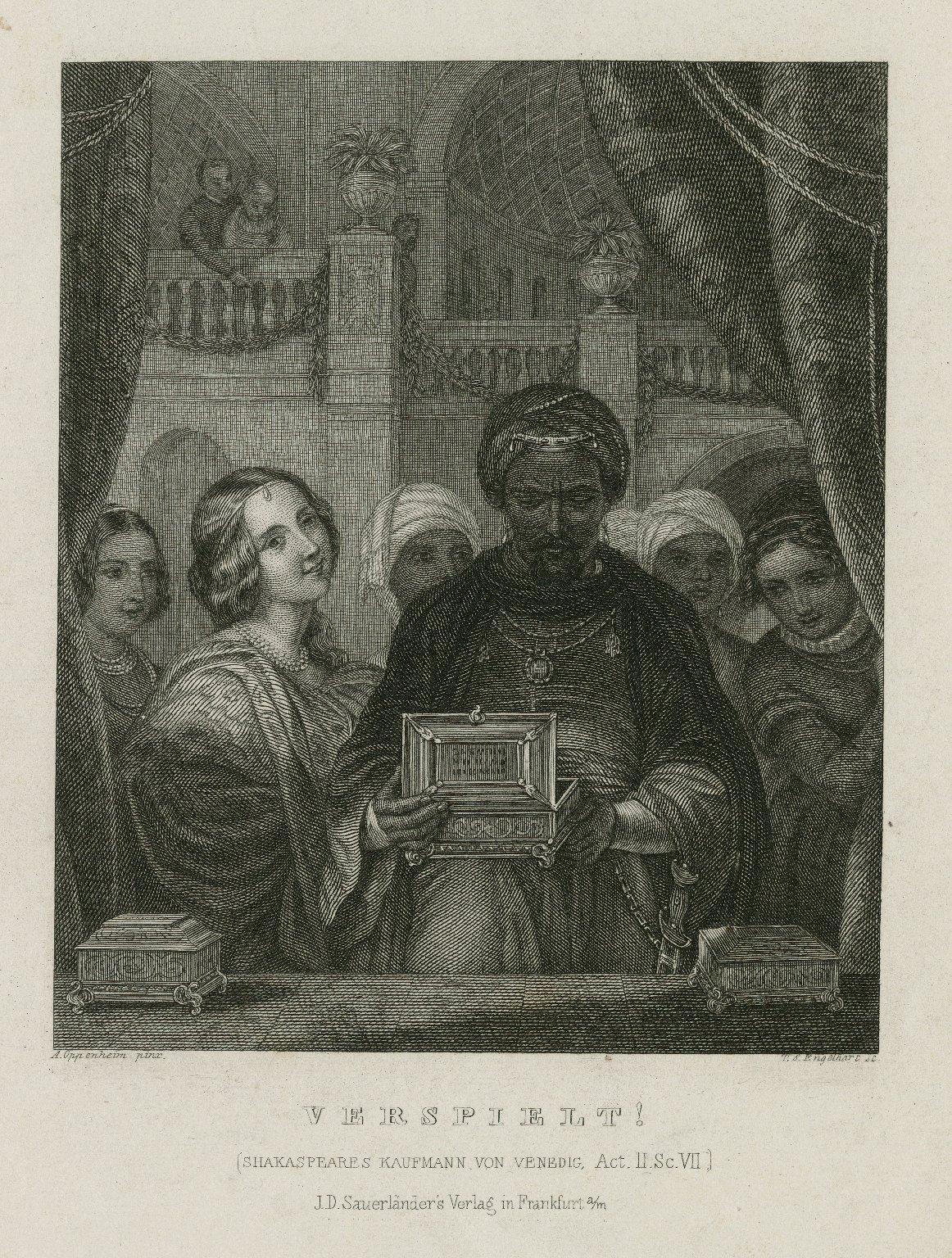 Verspielt! (Shakaspeares [sic] Kaufmann von Venedig, act II, sc. VII) [graphic] / A. Oppenheim pinx. ; T.S. Engelhart sc.