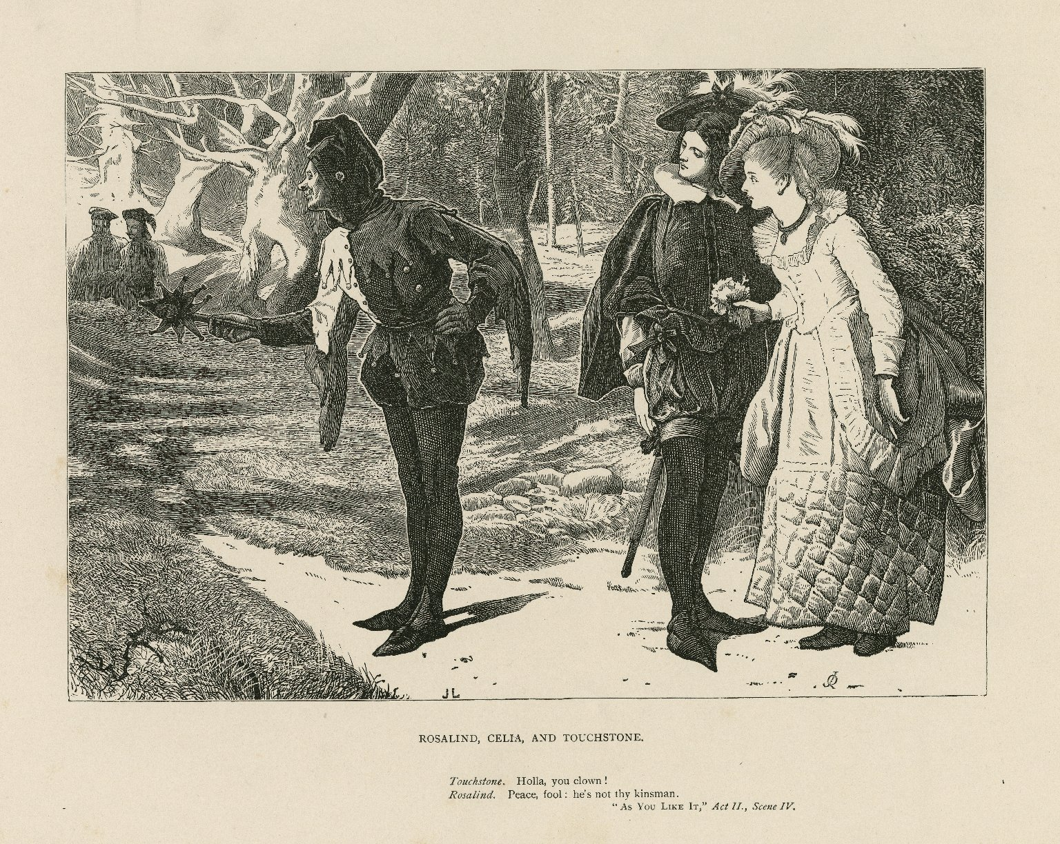 Rosalind, Celia, and Touchstone ... Holla, you clown! ... Peace, fool, he's not thy kinsman, As you like it, act II, scene IV [graphic] / J.L. ; J.Q.