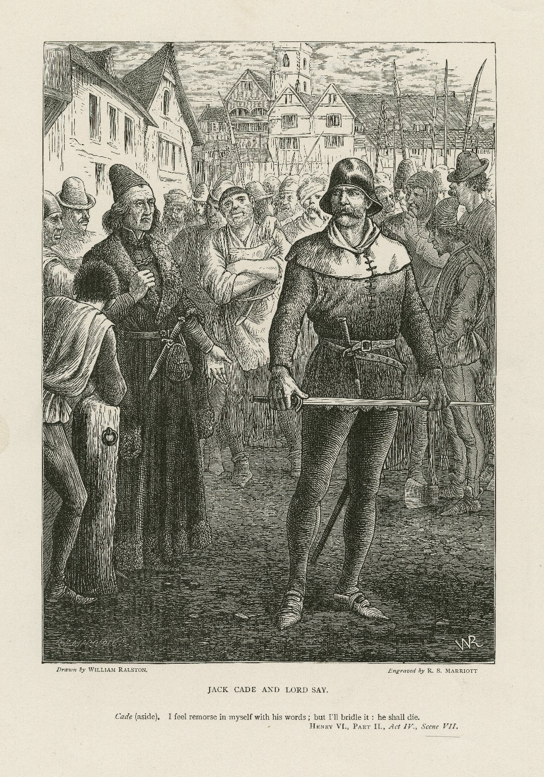 Jack Cade and Lord Say ... I feel remorse in myself with his words ... Henry VI, part II, act IV, scene VII [graphic] / drawn by William Ralston ; engraved by R.S. Marriott.