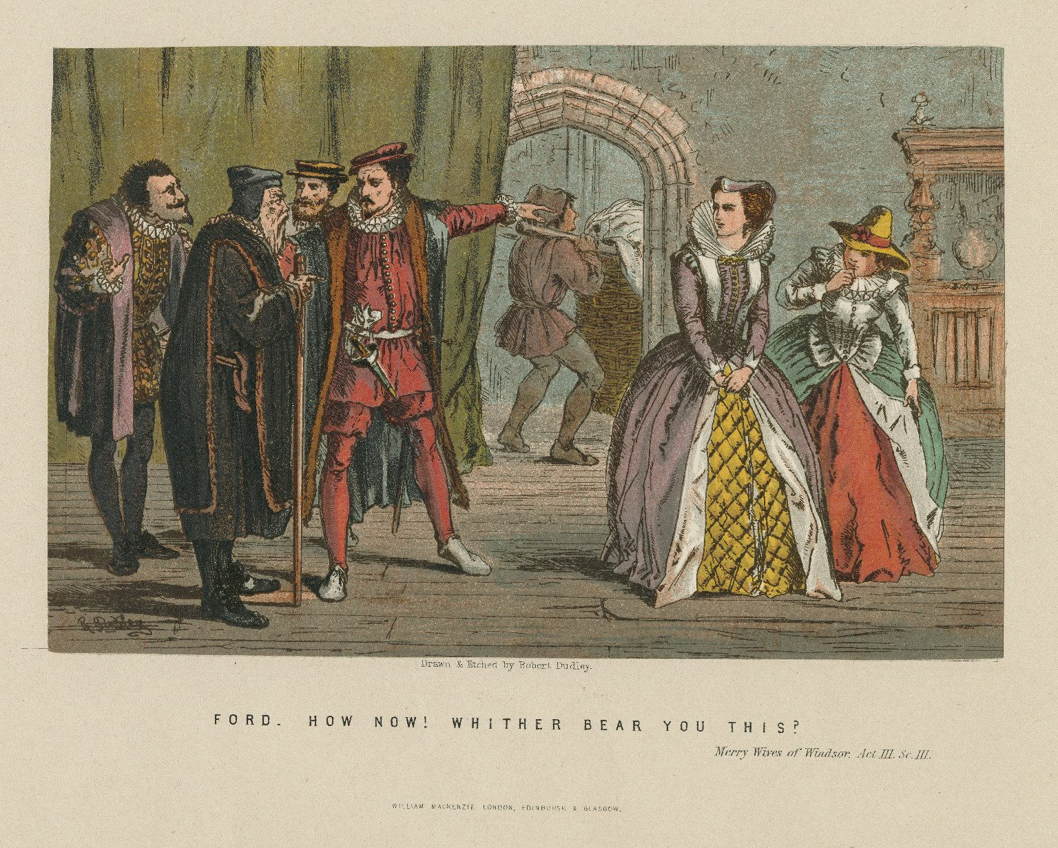 """Ford: """"How now! Whither bear you this?"""" Merry wives of Windsor, act III, Sc. 3 [graphic] / drawn & etched by Robert Dudley."""