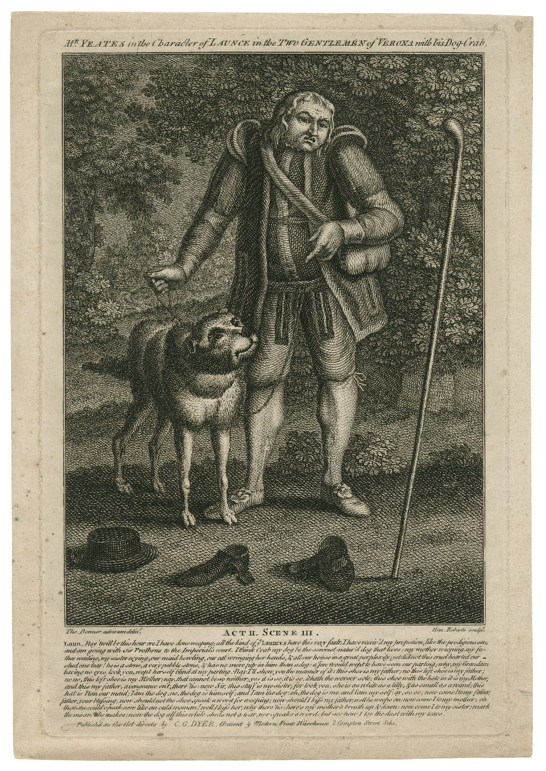Mr. Yeates in the character of Launce in [Shakespeare's] the Two gentlemen of Verona ... Laun. Nay 'twill be this hour ... [graphic] / Tho. Bonner ad vivum, delint. ; Hen. Roberts, sculpt.