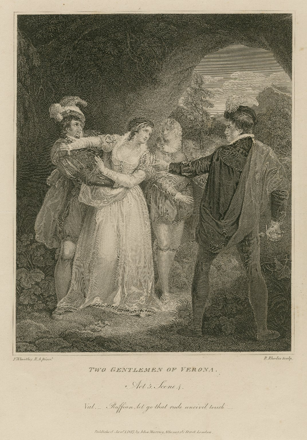 Two gentlemen of Verona, act 5, scene 4, Val.: Ruffian, let go that rude uncivil touch [graphic] / F. Wheatley, R.A. pinxt. ; R. Rhodes sculp.