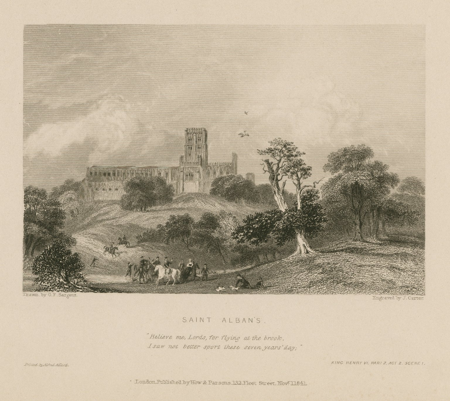 """Saint Alban's, """"Believe me, Lords, for flying at the brook ... """" King Henry VI, part 2, act 2, scene 1 ... [graphic] / drawn by G.F. Sargent ; engraved by J. Carter."""