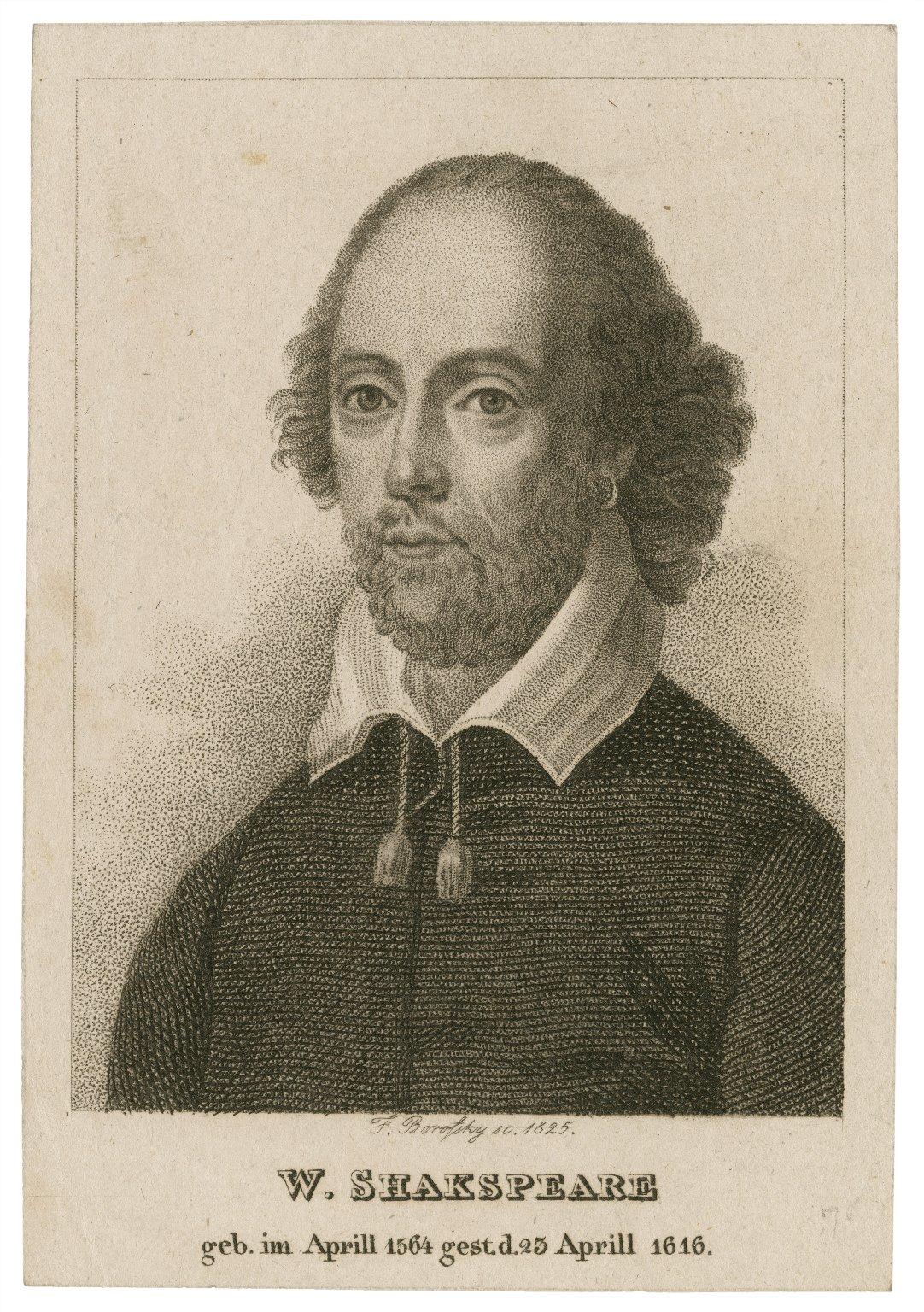 W. Shakspeare geb. im Aprill 1564, gest d. 23 Aprill 1616 [graphic] / F. Borotsky, sc., 1825.