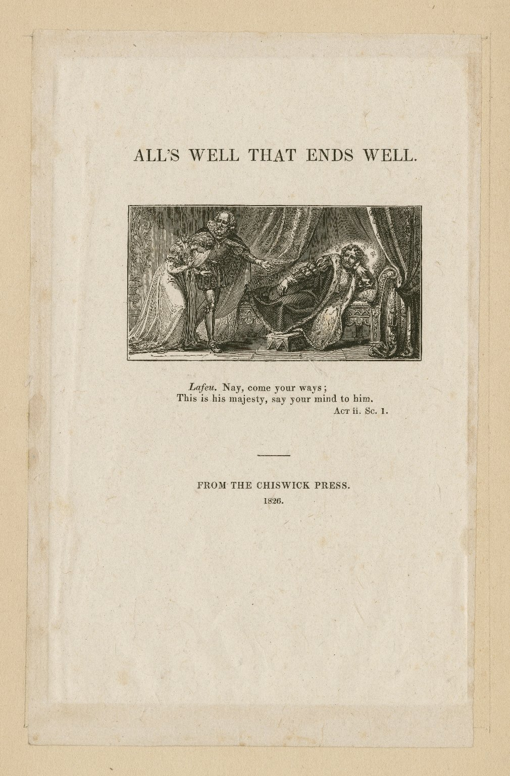 All's well that ends well, Lafeu: Nay, come your ways; This is his majesty ... act II, sc. 1 [graphic] / [John Thompson].