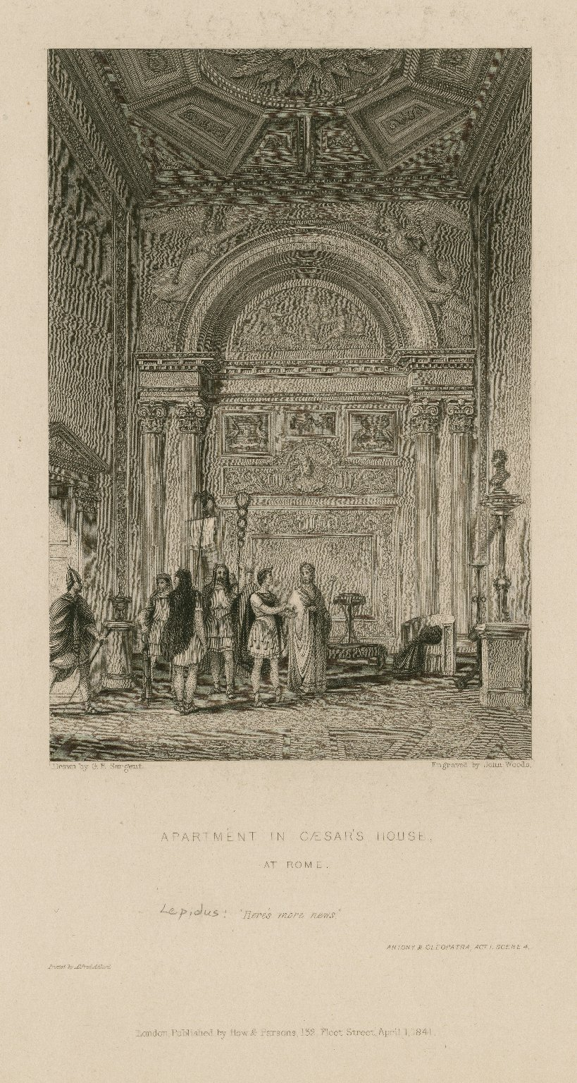 Apartment in Caesar's house at Rome, [Lepidus:] Here's more news, Antony and Cleopatra, act 1, scene 4 [graphic] / drawn by G.F. Sargent ; engraved by John Woods.