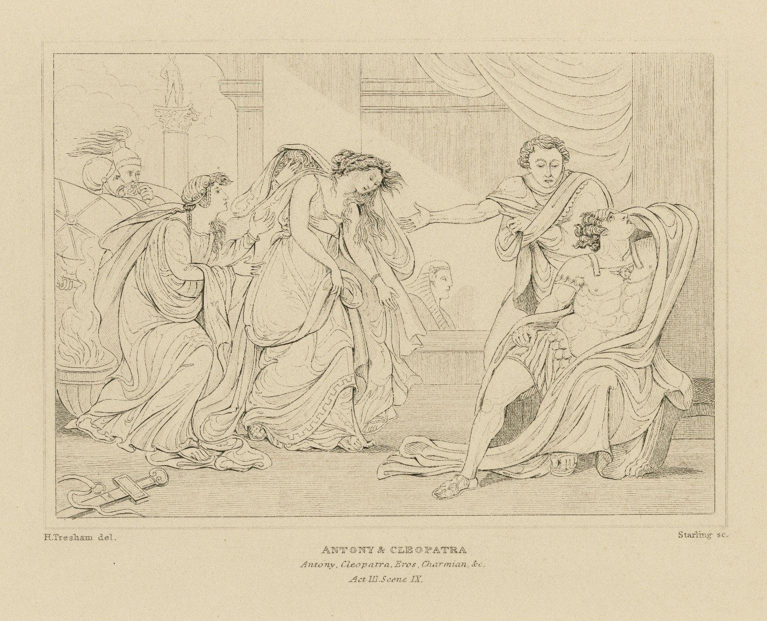 Antony & Cleopatra, Antony, Cleopatra, Eros, Charmian, &c., act III, scene IX [i.e. XI] [graphic] / H. Tresham del. ; Starling sc.
