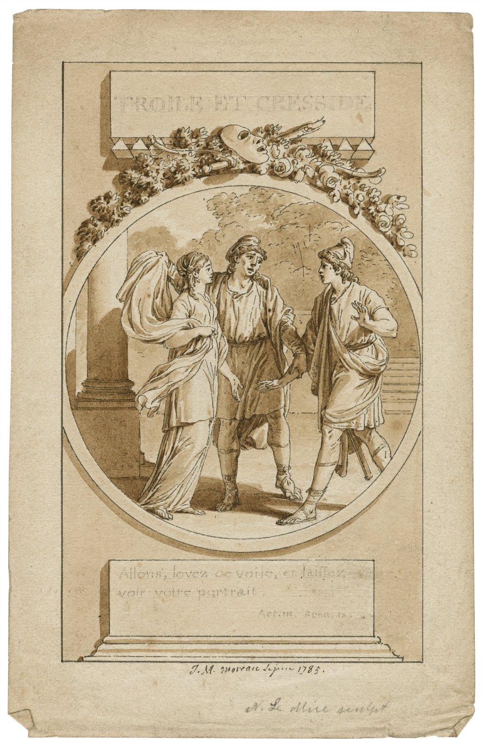 Troile et Cresside : [graphic] Allons, levez ce voile, et laiffez voir votre portrait, act III, scen. IX / J.M. Moreau Lejun [i.e. le jeune], 1785.
