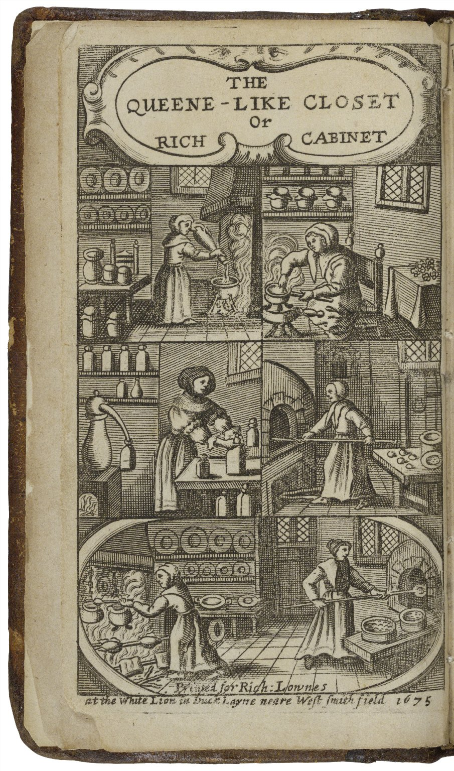 The queen-like closet, or Rich cabinet: stored with all manner of rare receipts for preserving, candying and cookery. Very pleasant and beneficial to all ingenious persons of the female sex.