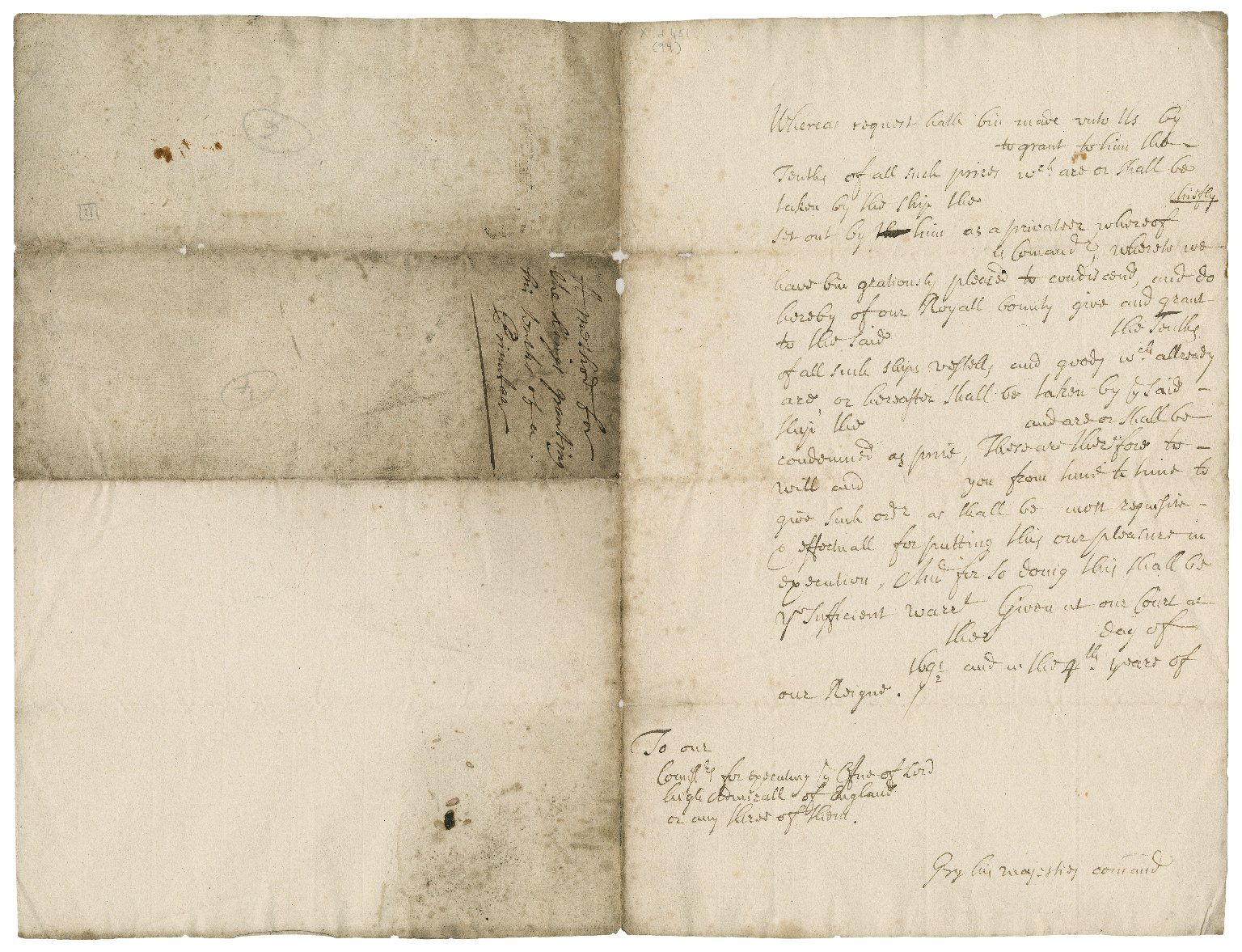 Draft form for the King's granting his tenths of a privateer to the person setting out the ship as a privateer, addressed to the Commissioners for executing the office of Lord High Admiral of England
