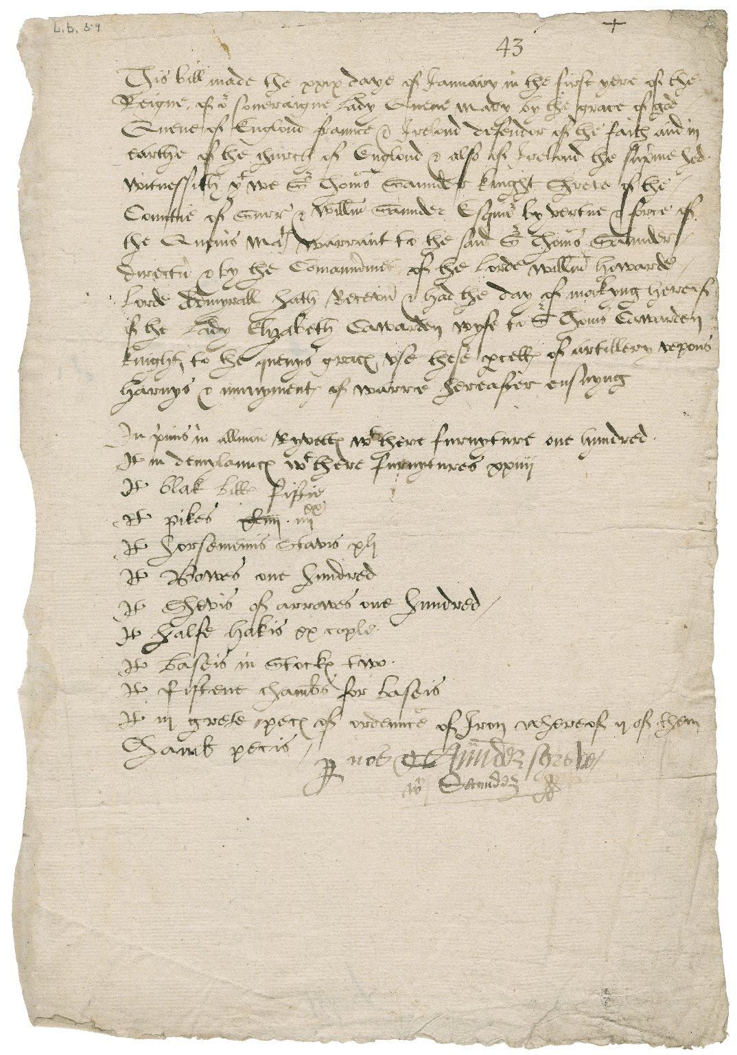 Saunders, Sir Thomas. Bill made the 29th of January 1553/54, witnessing that Sir Thomas Saunders and William Saunders by the command of Lord William Howard seized artillery and other weapons from Lady Elizabeth Cawarden wife of Sir Thomas Cawarden.