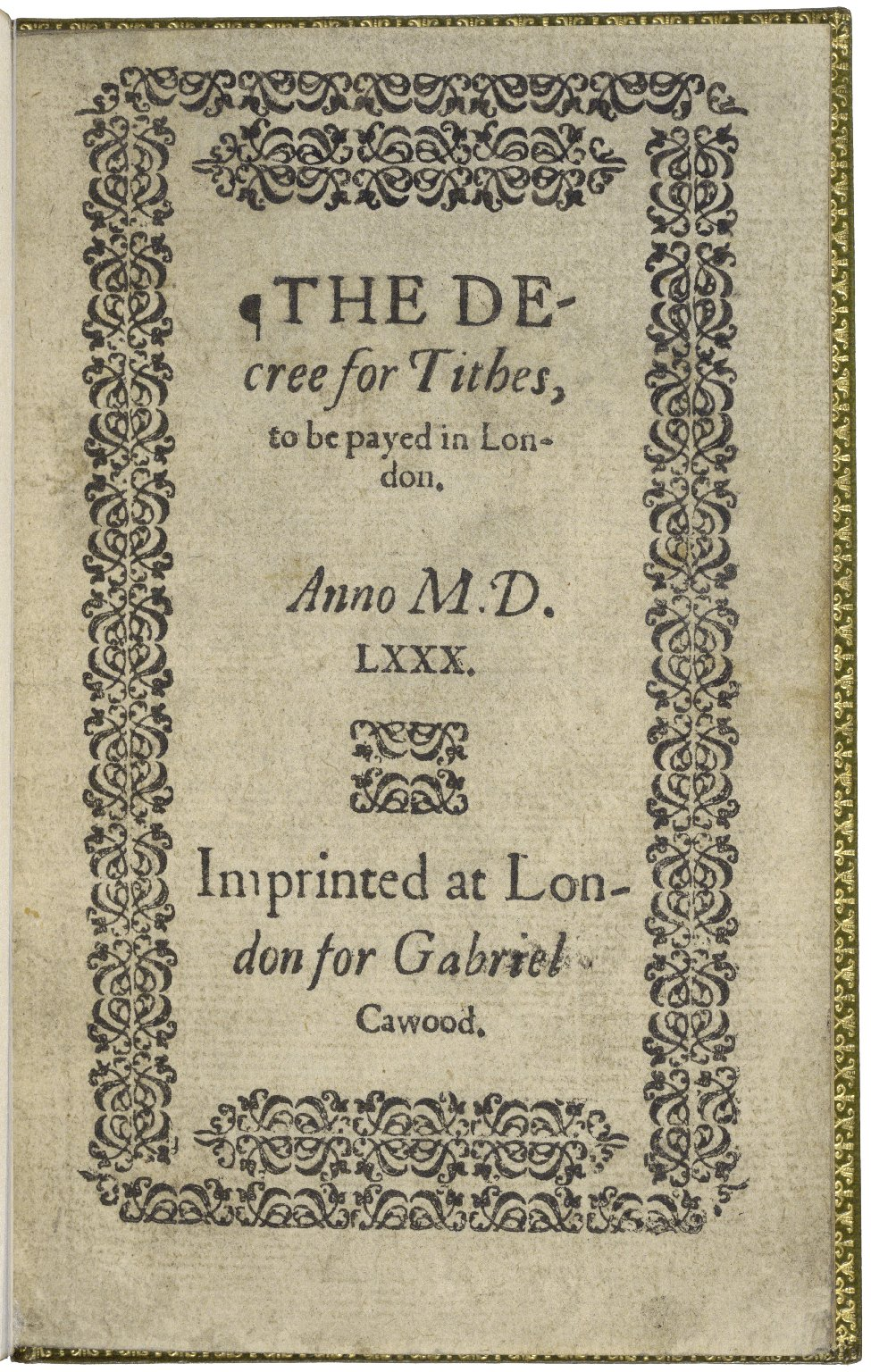 The decree for tithes, to be payed in London. Anno M.D.LXXX.