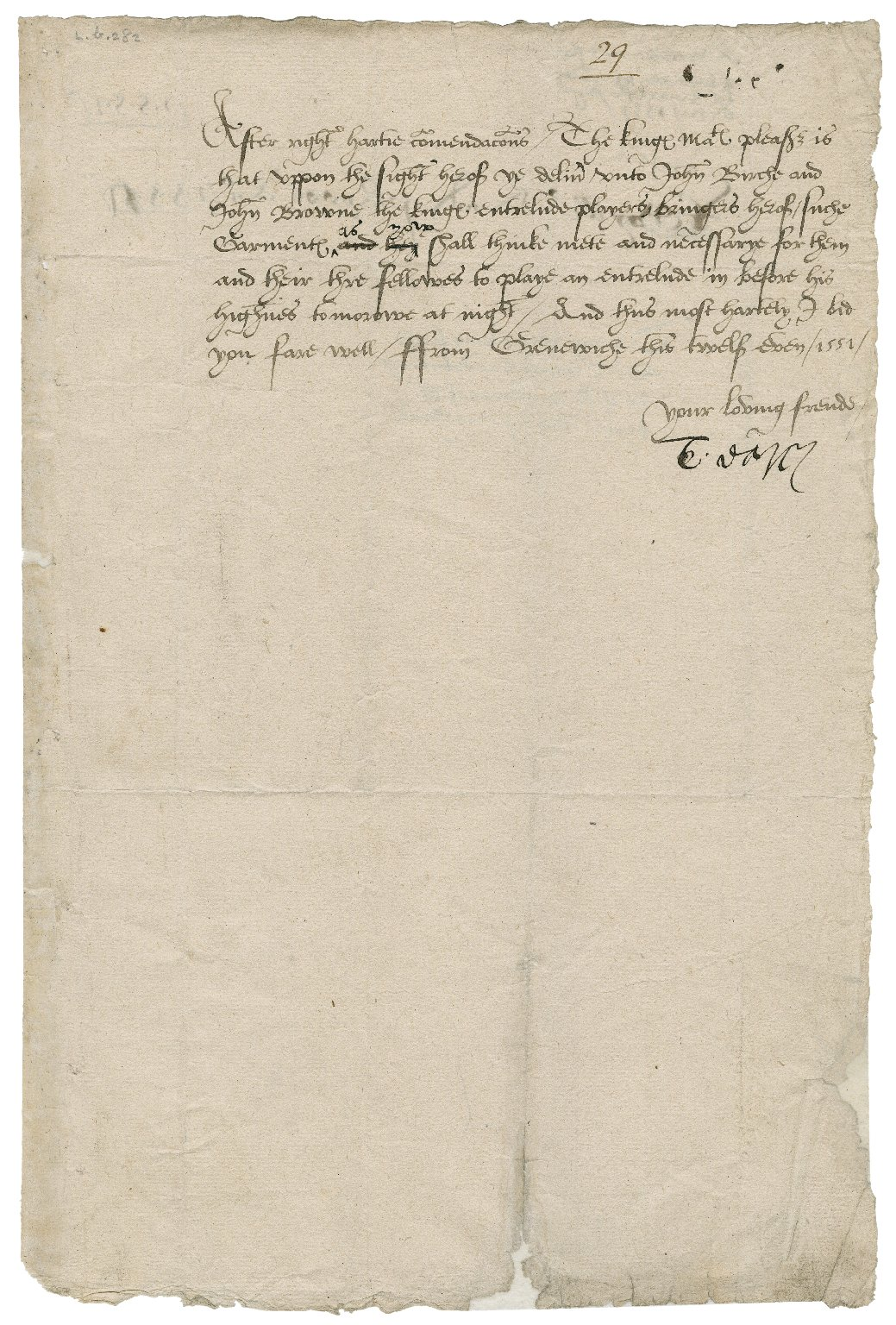 """Darcy of Chice, Thomas Darcy, 1st Baron. Warrant to deliver garments. To Sir Thomas Cawarden. Greenwich. """"this twelf even 1551"""""""