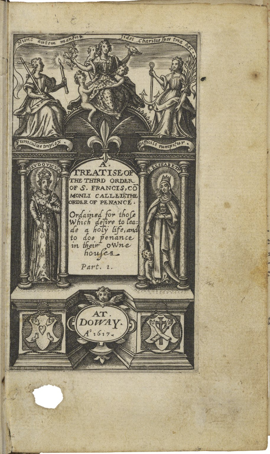 A treatise of penance, vvith an explication of the rule, and maner of liuing, of the brethren and sisters, of the third order of S. Frauncis; commonly called, of the order of penance, ordayned for those which desire to liue holilie. [sic] and doe penance