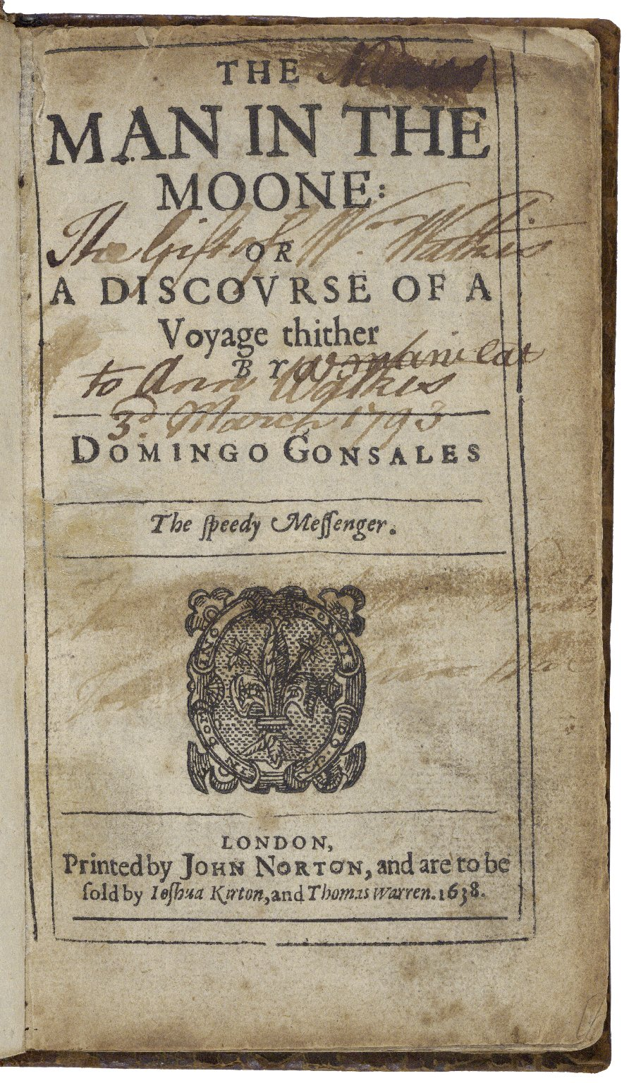 The man in the moone: or A discourse of a voyage thitherby Domingo Gonsales the speedy messenger.