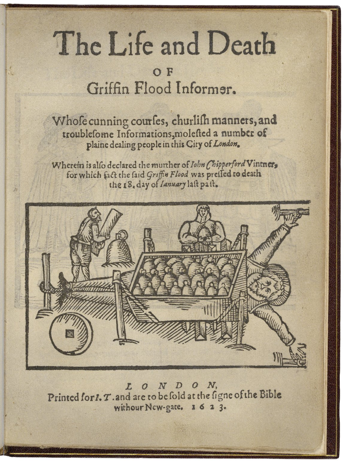 The life and death of Griffin Flood informer. Whose cunning courses, churlish manners, and troublesome informations, molested a number of plaine dealing people in this city of London. Wherein is also declared the murther of Iohn Chipperford Vintner, for w