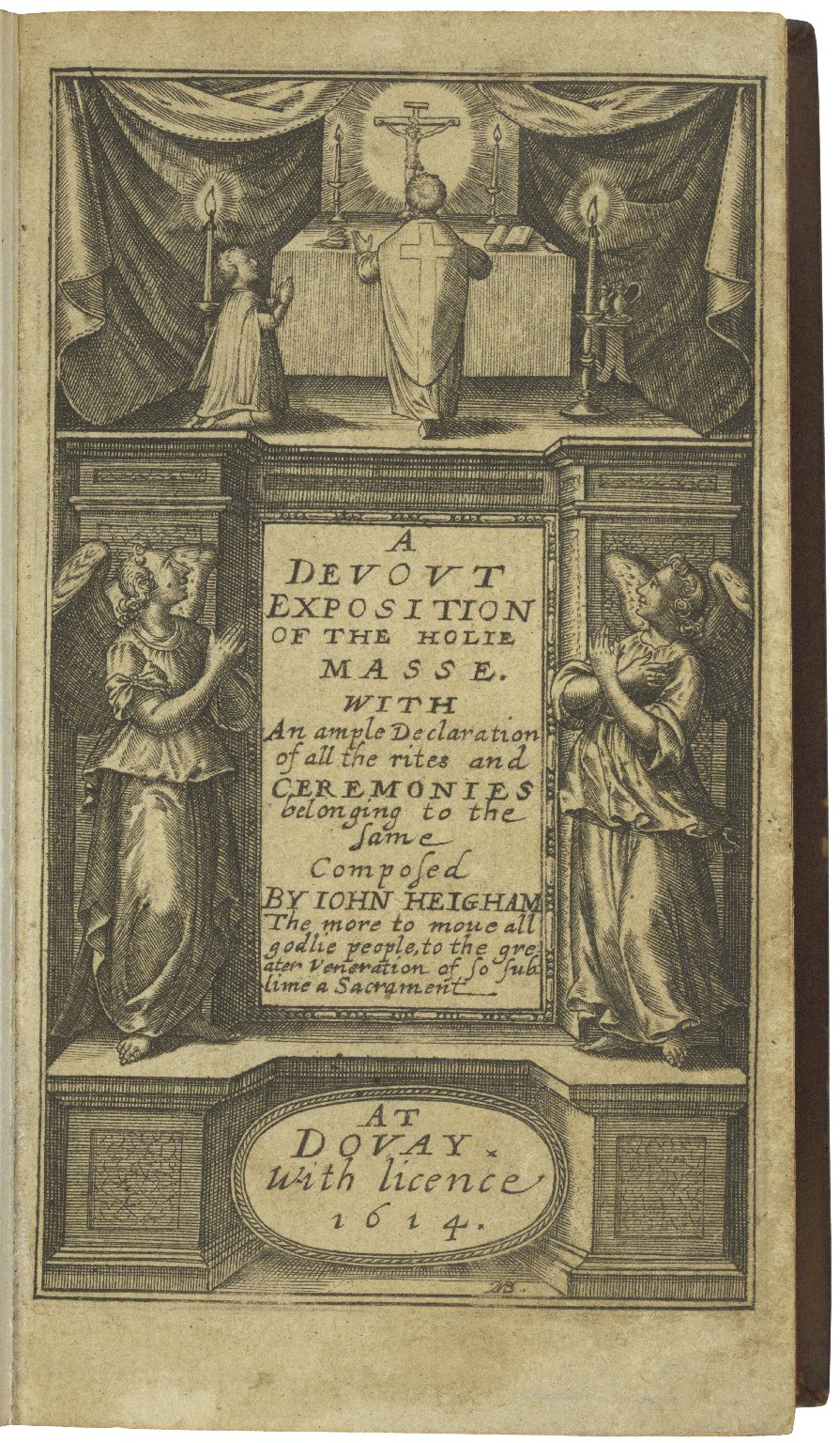 A devout exposition of the holie masse. With an ample declaration of all the rites and ceremonies belonging to the same composed by Iohn Heigham the more to moue all godlie people, to the greater veneration of so sublime a sacrament.