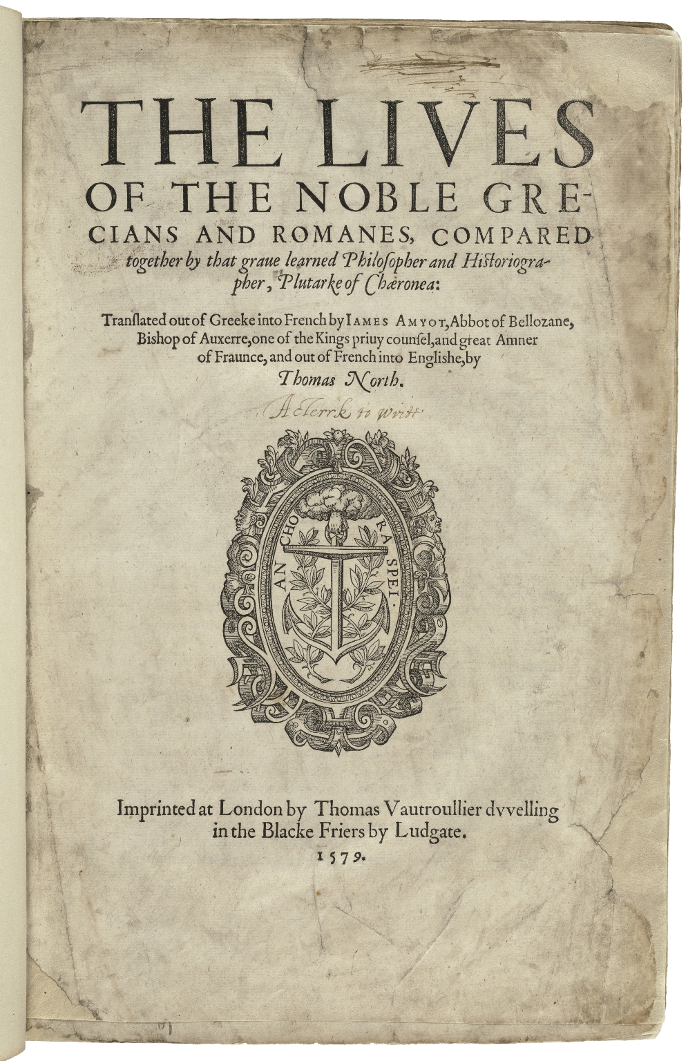 [Lives. English] The liues of the noble Grecians and Romanes, compared together by that graue learned philosopher and historiographer, Plutarke of Ch�ronea: translated out of Greeke into French by Iames Amyot, Abbot of Bellozane, Bishop of Auxerre, one of the Kings priuy counsel, and great Amner of Fraunce, and out of French into Englishe, by Thomas North.