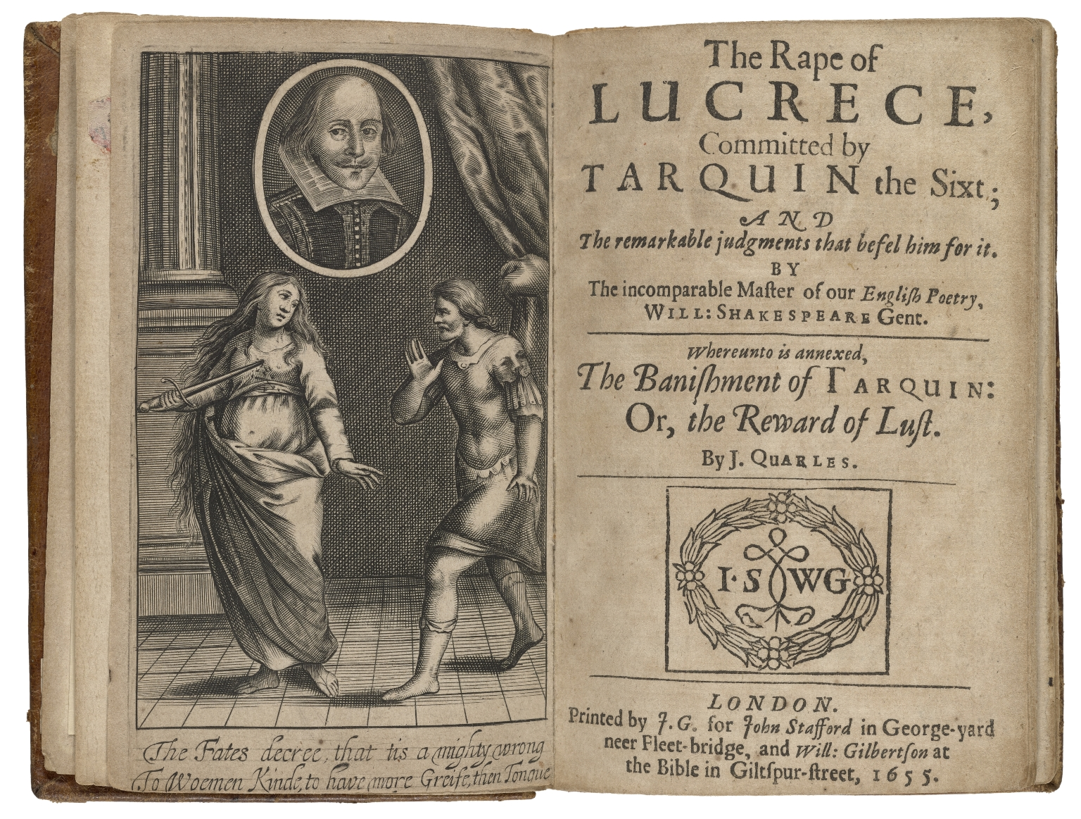 The rape of Lucrece : committed by Tarquin the Sixt; and the remarkable judgments that befel him for it. By the incomparable master of our English poetry, Will: Shakespeare Gent. Whereunto is annexed, The banishment of Tarquin: or, the reward of lust. By J. Quarles.