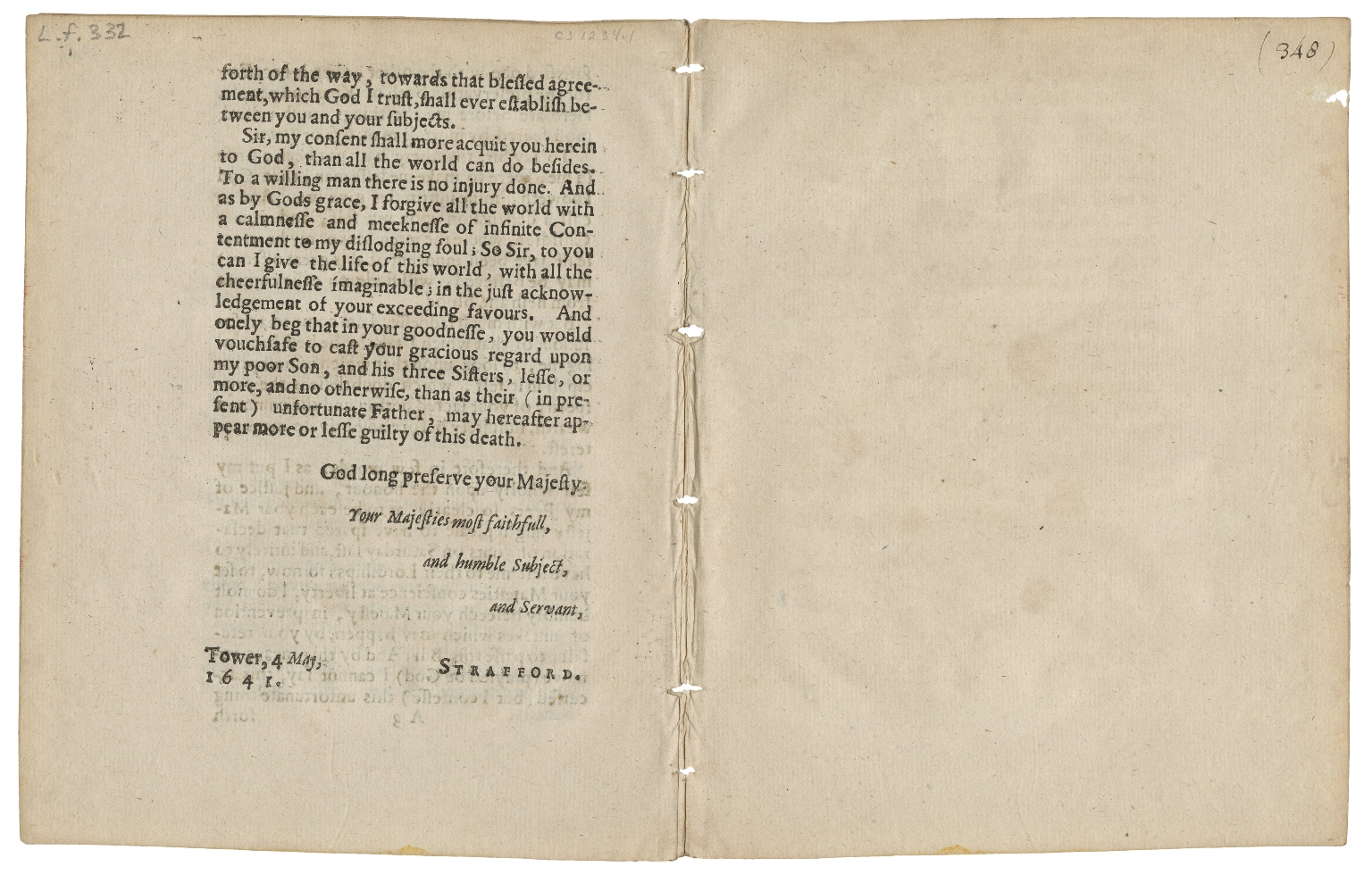 Strafford, Thomas Wentworth, Earl of, 1593-1641. The Earle of Straffords letter to His Most Excellent Majestie, dated from the Tower, 4. May. 1641 1641