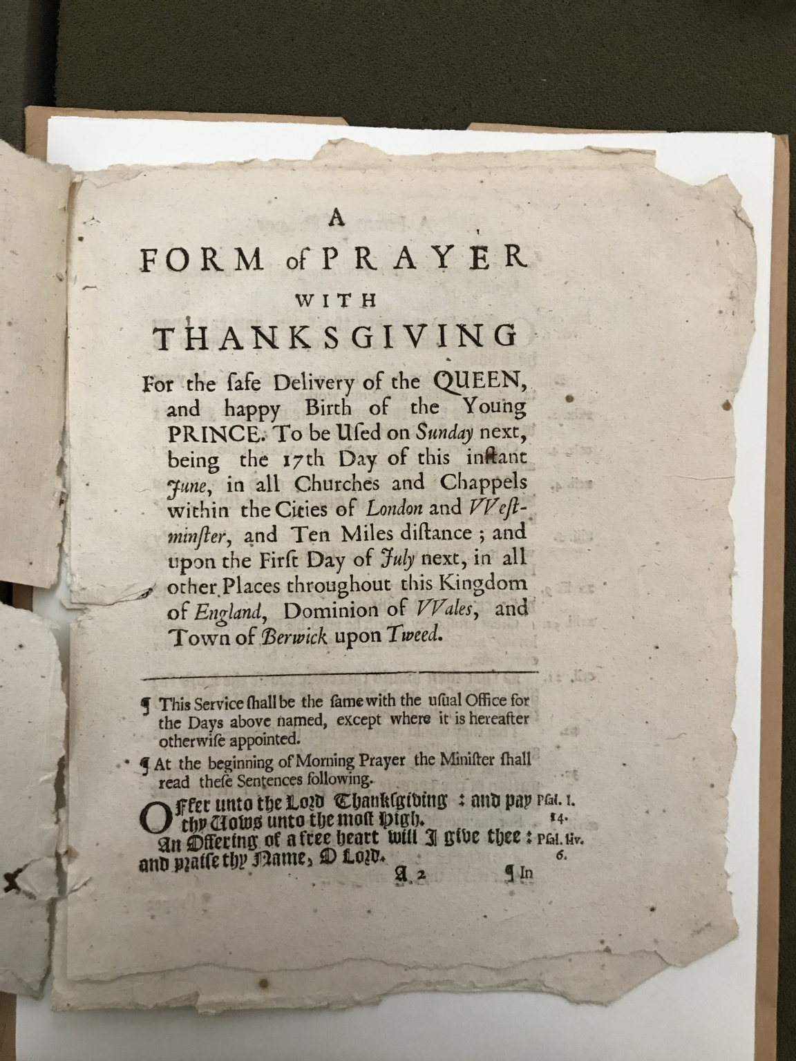 A form of prayer with thanksgiving for the safe delivery of the Queen, and happy birth of the young Prince. : To be used on Sunday next, being the seventeenth day of this instant June, in all churches and chappels, within the cities of London and Westminster, and ten miles distance; and upon the first day of July next, in all other places throughout this kingdom of England, dominion of Wales, and town of Berwick upon Tweed. By His Majesties special command.