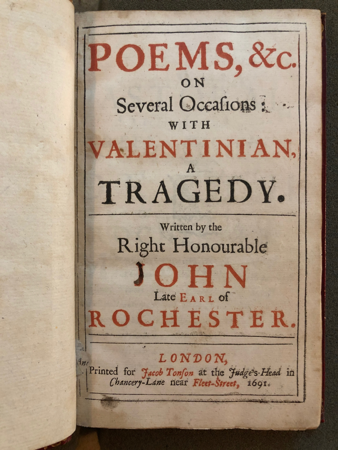 Poems, &c. on several occasions : with Valentinian, a tragedy. Written by the Right Honourable John late Earl of Rochester.